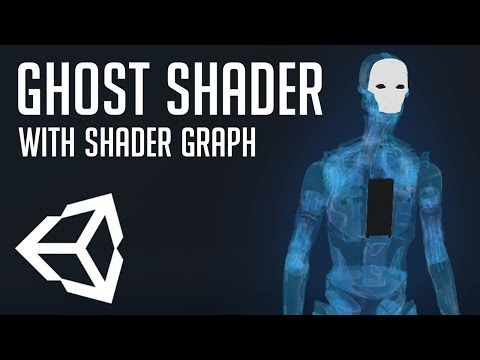 GHOST EFFECT in Shader Graph — Unity 2018 (Beginner Friendly