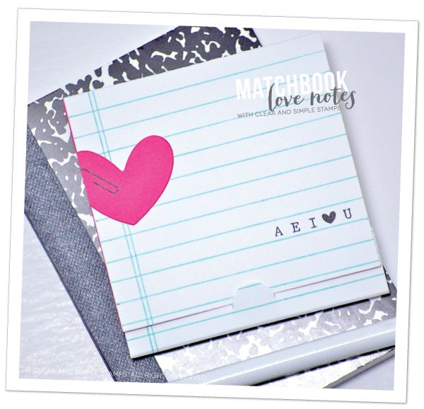 Matchbook Love Notes | Clear and Simple Stamps | how-to on blog | #csscreatewithlove