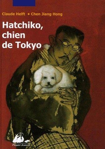 "Hatchiko chien de Tokyo - Claude Helft, ilustrator Jiang Hong Chen 2004 Categorie ""primele citiri"""