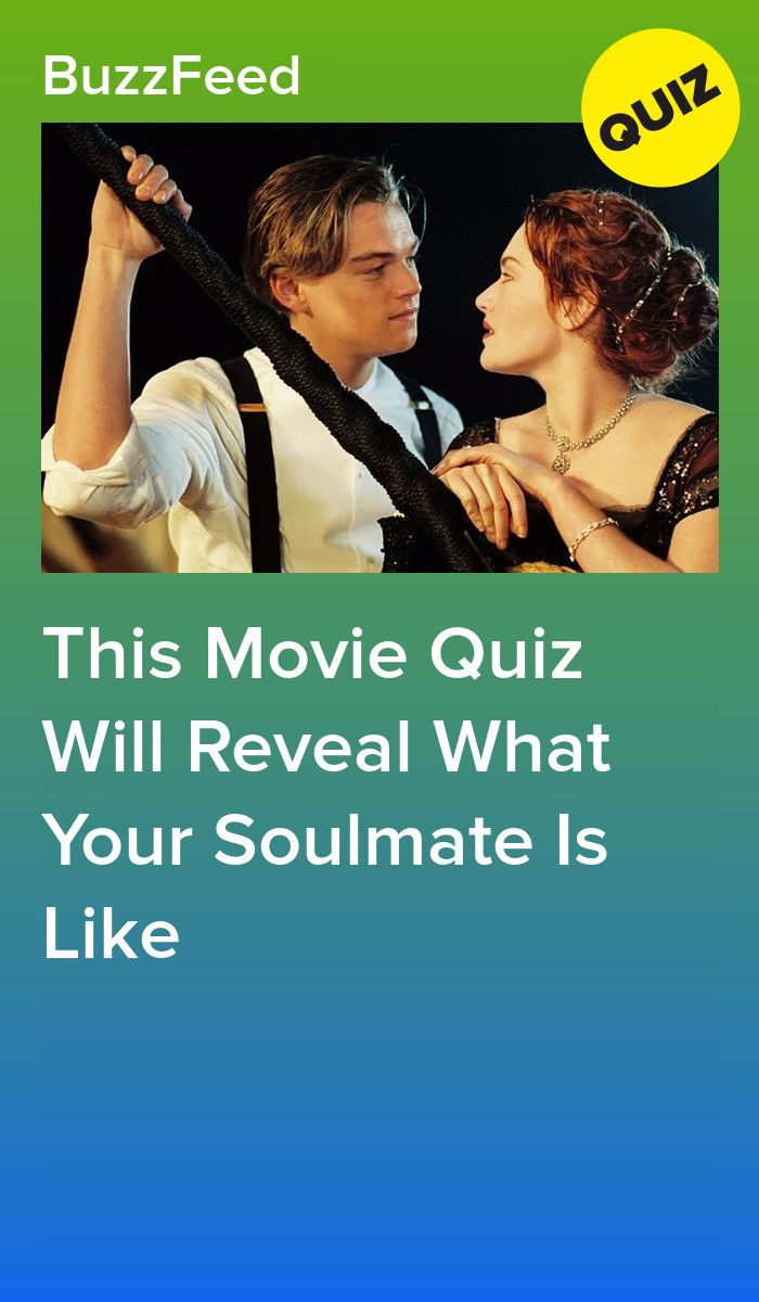 This Movie Quiz Will Reveal What Your Soulmate Is Like
