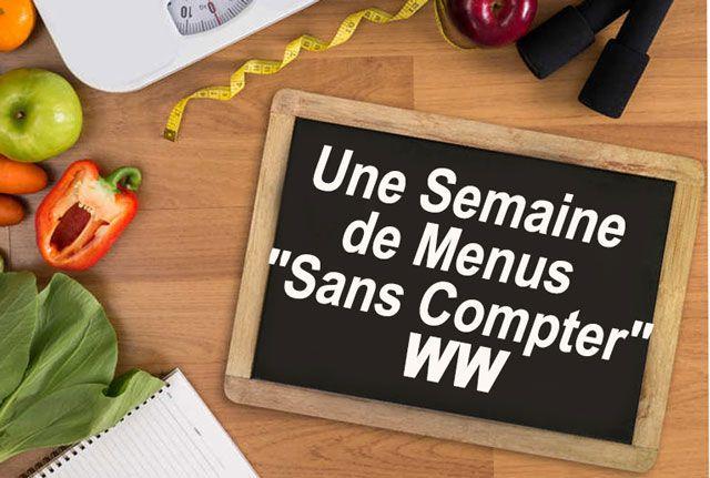 """Une Semaine de Menus """" Sans Compter """" WW"""
