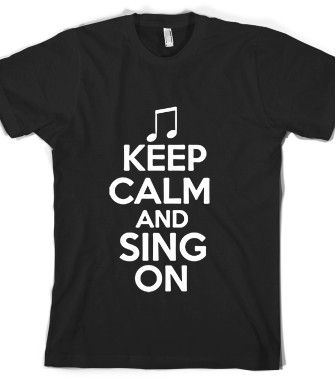 Check out my new design on @Skreened Tees . Keep Calm and sing on.