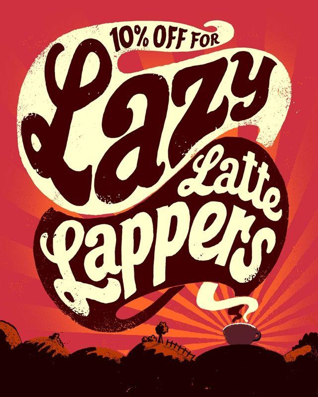 Lazy Latte Lappers