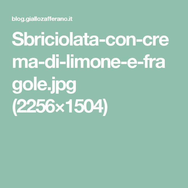 Sbriciolata-con-crema-di-limone-e-fragole.jpg (2256×1504)