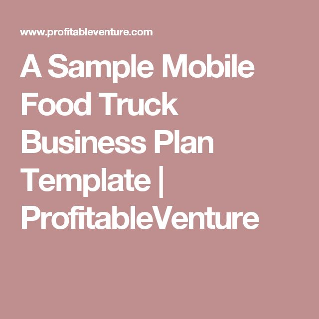 A Sample Mobile Food Truck Business Plan Template | ProfitableVenture