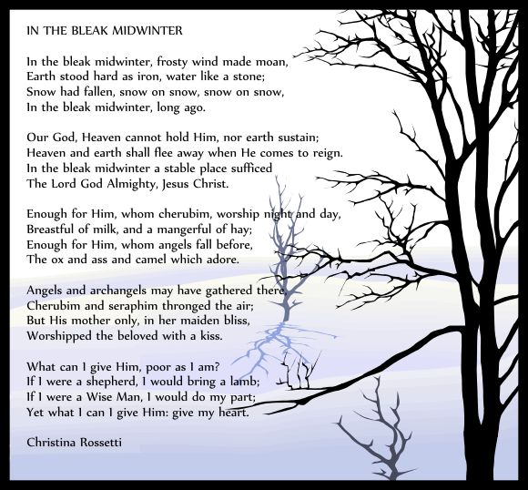 In the Bleak Midwinter by Christina Rossetti. My sisters favourite carol! My favourite poem!