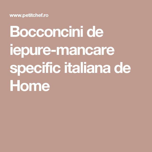 Bocconcini de iepure-mancare specific italiana de Home