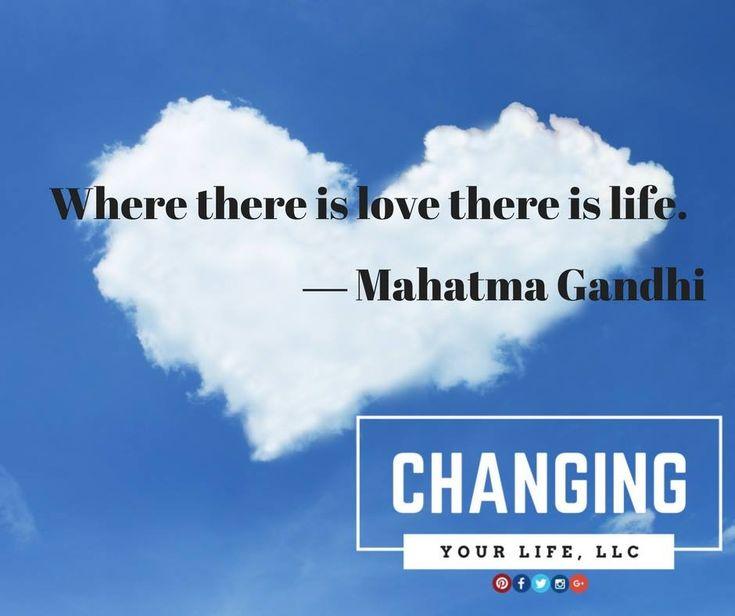 Where there is love there is life.― Mahatma Gandhi #CYLLLC #Kreps #ChangingYourLifeLLC #LifeCoach #LawyerCoach #inspiringchange #peacebeginswithin #growthmindset #lawofvibration #lawofabundance #spiritscience #divinelove #lawoftheuniverse #thankyouuniverse www.changingyourlifellc.com/about-us