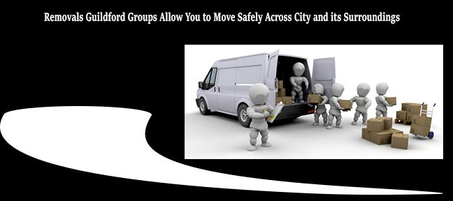 Hire Man and Van Removals Guildford groups to move securely over the locales of London and its surroundings.