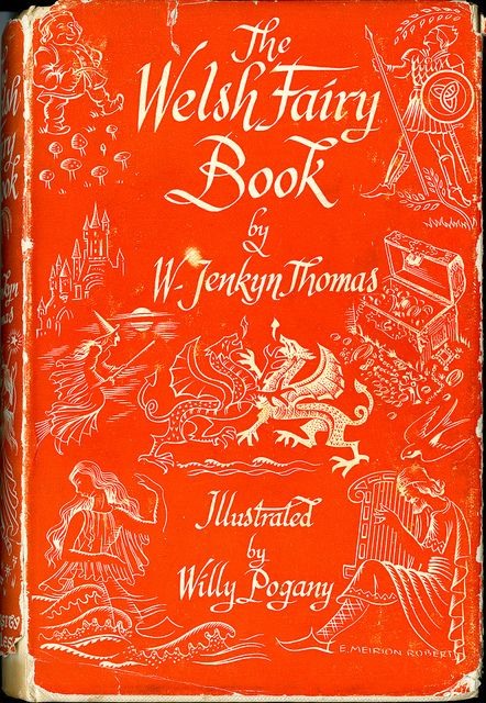 Title: The Welsh Fairy Book Author: W. Jenkyn Thomas Press 1952