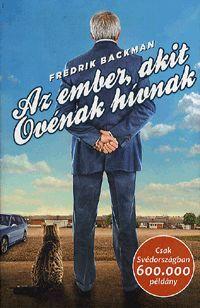 Az ember, akit Ovénak hívnak :: Backman, Fredrik
