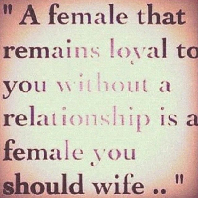 Werd….same goes if you have a man thats loyal. Never take that for granted too many people have no loyalty at all these days!!!