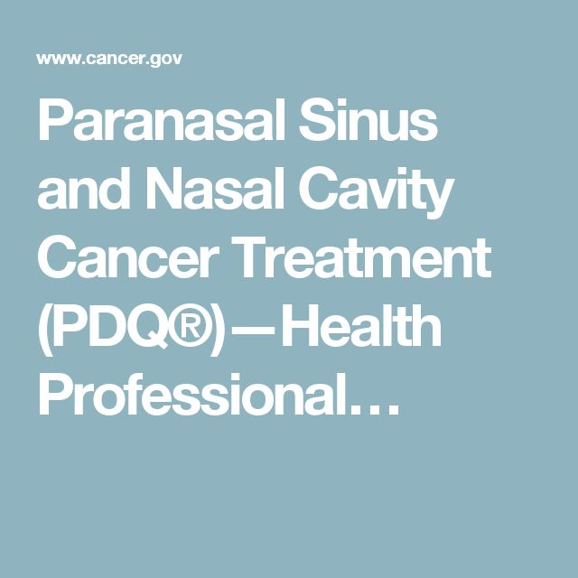 Paranasal Sinus and Nasal Cavity Cancer Treatment (PDQ®)—Health Professional…