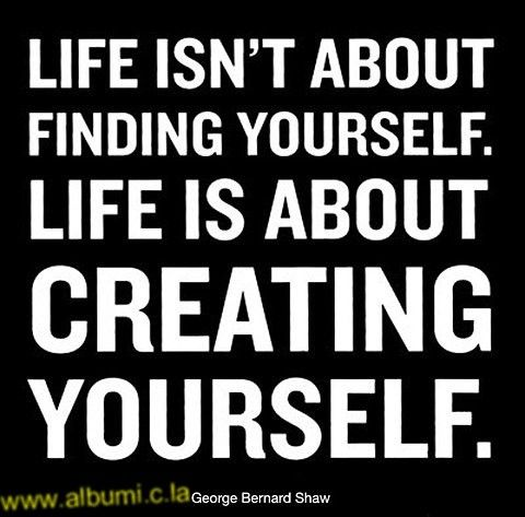 and to do that I need to CREATE....: Life Quotes, Bernard Shaw, Sotrue, Motivation Quotes, So True, Favorite Quotes, Create, Inspiration Quotes, True Stories