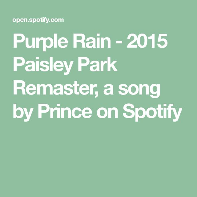 Purple Rain - 2015 Paisley Park Remaster, a song by Prince on Spotify