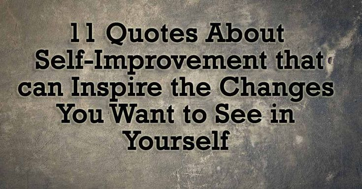 """It was Ernest Hemingway who once said, """"There is nothing noble in being superior to your fellow man; true nobility is being superior to your former self."""" Here are 11 quotes about self-improvement from some of history's greatest minds that can actually inspire real change in your life."""