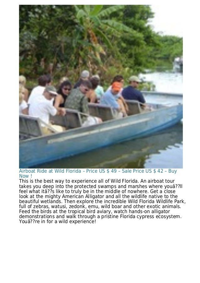 Airboat Ride at Wild Florida – Price US $ 49 – Sale Price US $ 42 – Buy Now ! This is the best way to experience all of Wi...