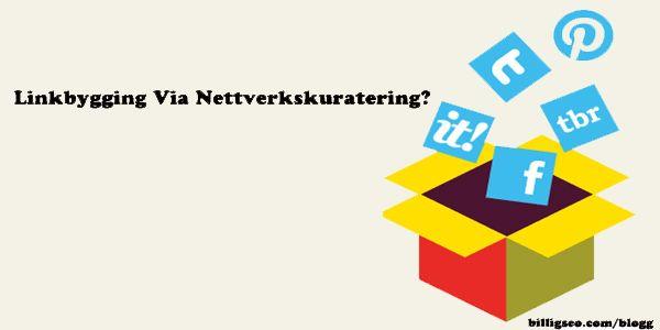 Linkbygging via Nettverkskuratering | Billig SEO Blogg -Søkemotoroptimalisering og markedsføring