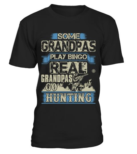 # Real Grandpas Go Hunting Grandpa Grandparents Parents Papaw T Shirt .  HOW TO ORDER:1. Select the style and color you want: 2. Click Reserve it now3. Select size and quantity4. Enter shipping and billing information5. Done! Simple as that!TIPS: Buy 2 or more to save shipping cost!This is printable if you purchase only one piece. so dont worry, you will get yours.Guaranteed safe and secure checkout via:Paypal | VISA | MASTERCARDgrandad collar shirt, grandparent t shirts, black grandad…