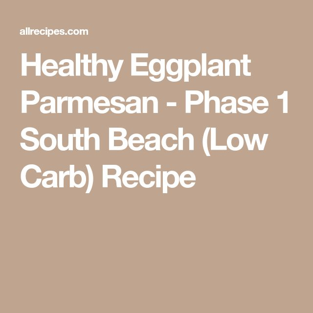 Healthy Eggplant Parmesan - Phase 1 South Beach (Low Carb) Recipe