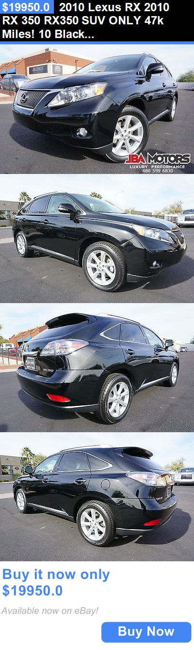 SUVs: 2010 Lexus Rx 2010 Rx 350 Rx350 Suv Only 47K Miles! 10 Black Lexus Rx350 Suv 2 Owner Clean Carfax Like 2008 2009 2011 2012 2013 2014 BUY IT NOW ONLY: $19950.0