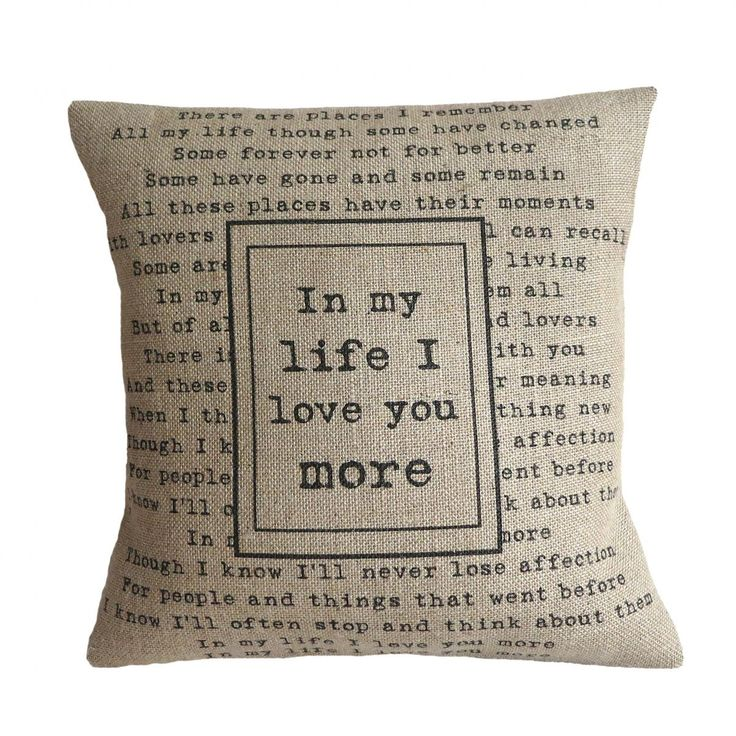 'In My Life' Pillow Cover for the REal Love True Love .Pure Love... af