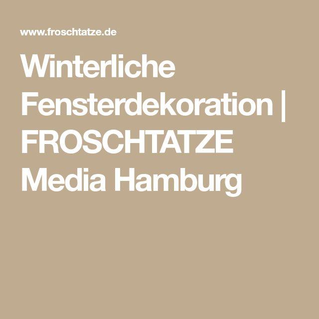 Winterliche Fensterdekoration   FROSCHTATZE Media Hamburg