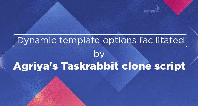 Taskrabbit Clone: Dynamic template options facilitated by Agriya's T...