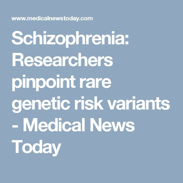 Schizophrenia: Researchers pinpoint rare genetic risk variants - Medical News Today