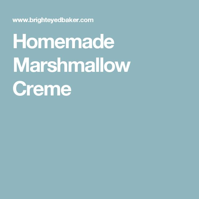 Homemade Marshmallow Creme