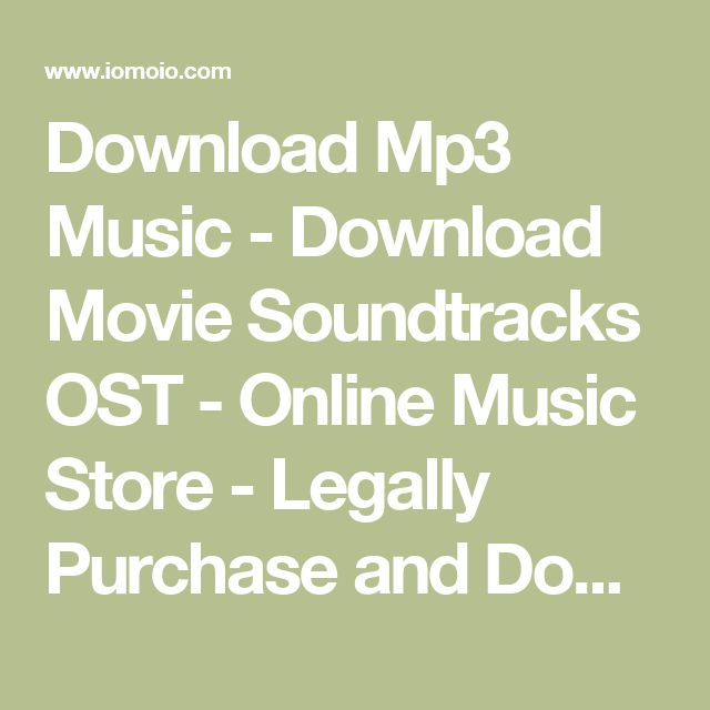 Download Mp3 Music - Download Movie Soundtracks OST - Online Music Store - Legally Purchase and Download Cheap Mp3 Music - Buy Mp3 Music Online