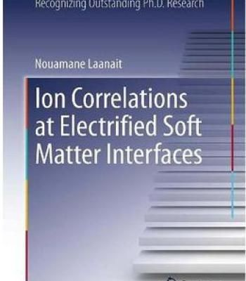 Ion Correlations At Electrified Soft Matter Interfaces PDF