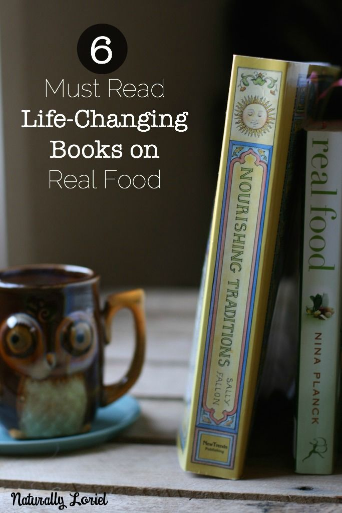 6 Must Read, Life-Changing Books on Real Food