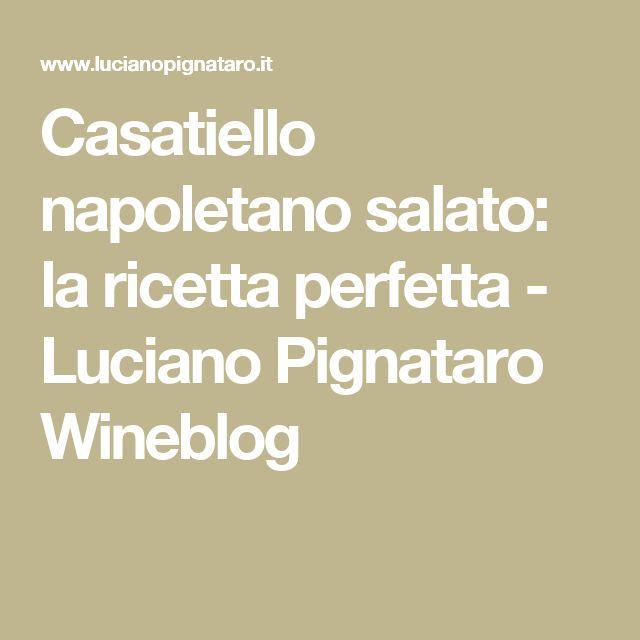 Casatiello napoletano salato: la ricetta perfetta - Luciano Pignataro Wineblog