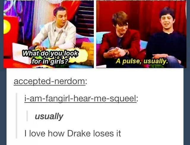 If you know drake and josh and you look at drake you'll understand