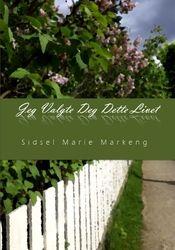 Jeg valgte deg dette livet av Sidsel Marie  Markeng fra EBOK.NO