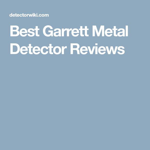 Best Garrett Metal Detector Reviews