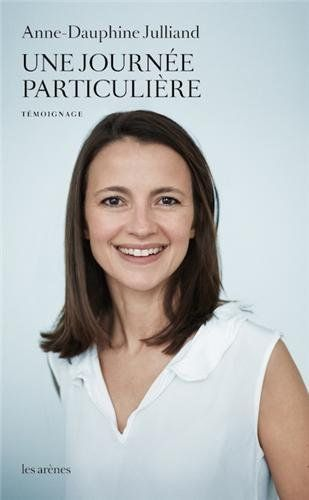 Une journée particulière: Amazon.fr: Anne-Dauphine Julliand: Livres