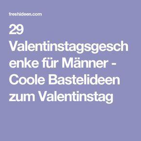 29 Coole Valentinstagsgeschenke Fur Manner Basteln