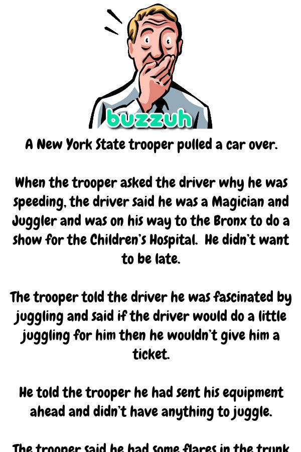 The Cop Said To Do A Little Juggling For Him Then He Wouldn T Give Him A Ticket New York State Trooper The Trooper Trooper