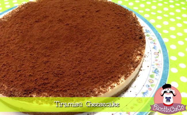 La ricetta del Tiramisù Cheesecake, senza mascarpone, senza cottura in forno e senza gelatine: ricetta leggera e gustosa, adatta a bambini e donne incinte