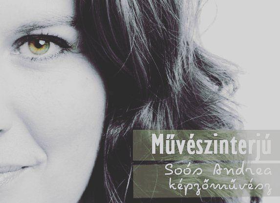 Művészinterjú a blogon #artist #soósandrea #magyarinstakozosseg #művészet #art