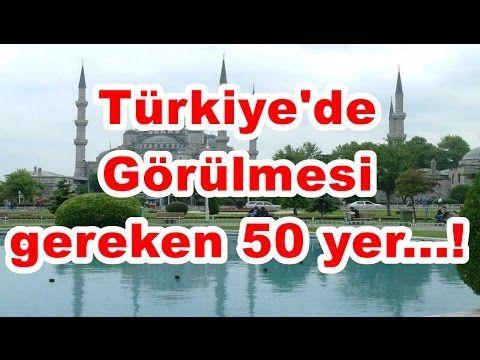 Türkiye'de görülmesi gereken 50 yer...! HD - YouTube