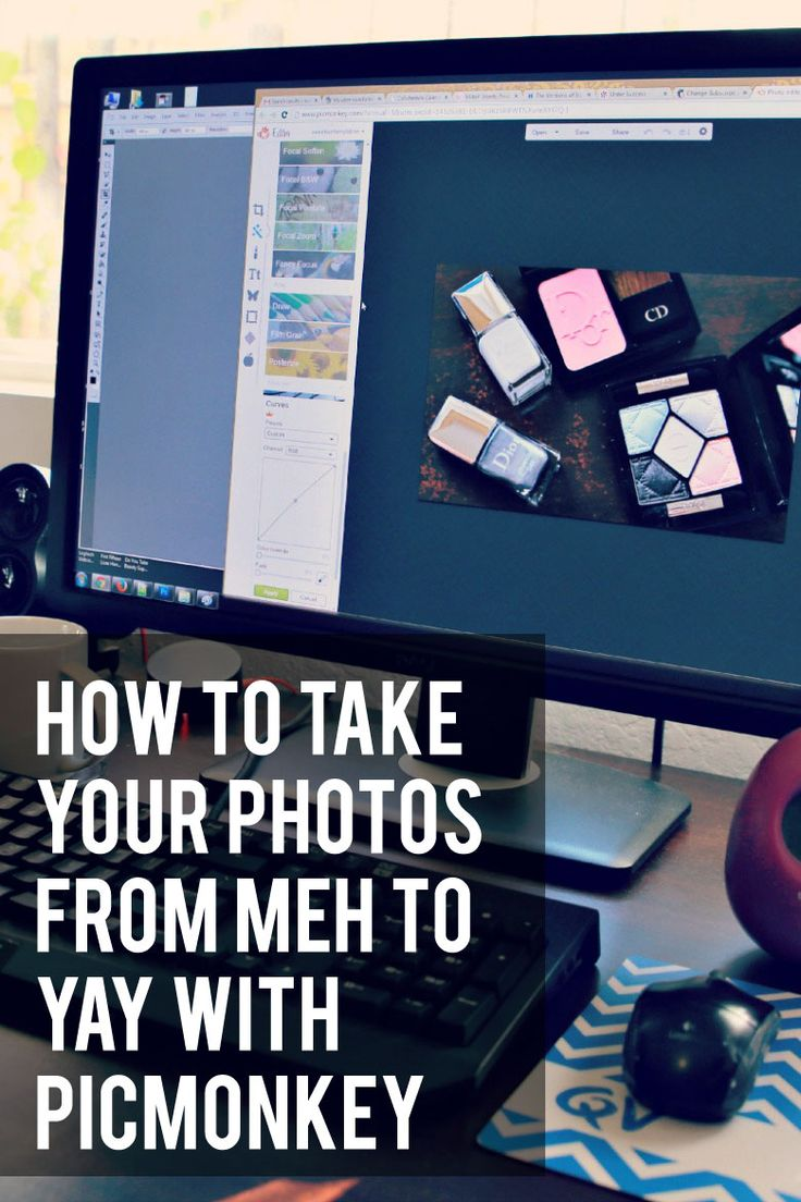 How To Take Your Photos From Meh To Yay! With Picmonkey | Beautyholics Anonymous