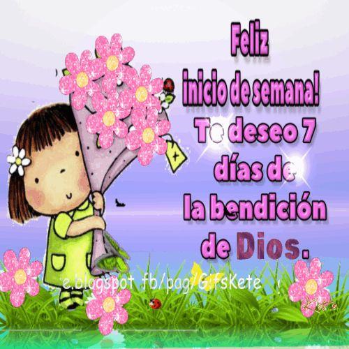 Te deseo 7 días de la bendición de Dios. Feliz  inicio de semana!