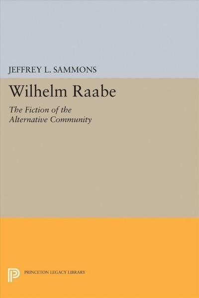 Wilhelm Raabe: The Fiction of the Alternative Community