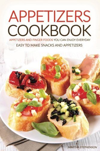 91 best books cookbooks food and drinks recipes images on appetizers cookbook appetizers and finger foods you can enjoy everyday easy to make snacks forumfinder Image collections
