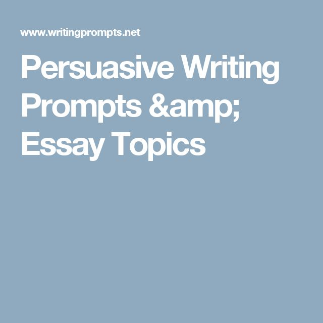 The best persuasive essay topics