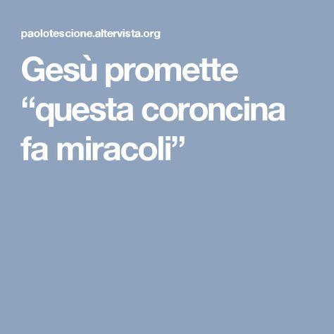 """Gesù promette """"questa coroncina fa miracoli"""""""