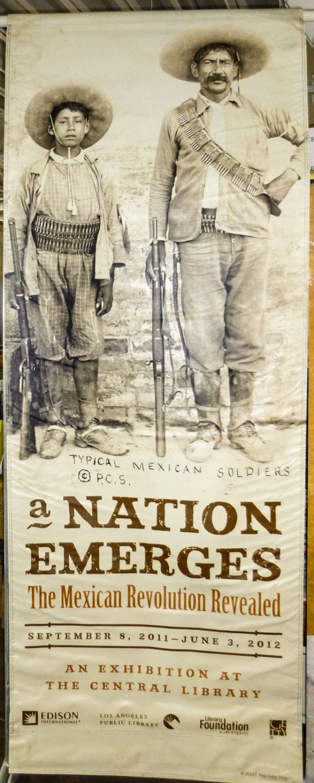 When I was young, all my Mexican friends had grandfathers or uncles who fought in the Mexican Revolution.... Mexican Revolution Child Soldier on 8' Banner La Central Library Getty Exhibit | eBay